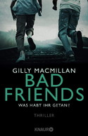 BUCH 222 REZI THRILLER: GILLY MACMILLAN - BAD FRIENDS