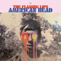 .RCN 241 CD Rezi ALTERNATIVER ELEKTRO-SCHMALZ-POP: THE FLAMING LIPS - AMERICAN HEAD